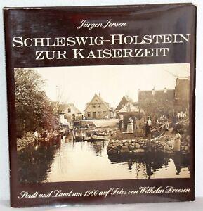 Juergen-Jensen-SCHLESWIG-HOLSTEIN-ZUR-KAISERZEIT-Stadt-und-Land-um-1900
