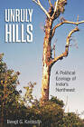 Unruly Hills: A Political Ecology of India's Northeast by Bengt G. Karlsson (Hardback, 2011)