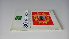 80 GIOCHI DI ABILITA' E DI INTELLIGENZA - RUSCONI EDITORE - 1993 - RM43