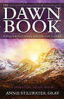 The Dawn Book: Information from the Master Guides  a Spiritual Guide Book by Annie Stillwater Gray (Paperback, 2016)