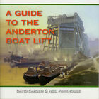 A Guide to the Anderton Boat Lift by Neil Parkhouse, David Carden (Paperback, 2005)