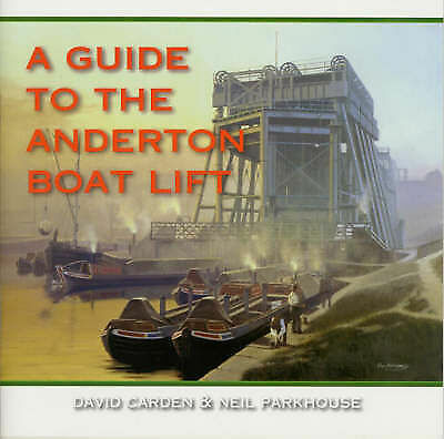 """""""AS NEW"""" A Guide to the Anderton Boat Lift, Parkhouse, Neil,Carden, David, Book"""