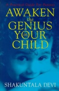 Awaken the Genius in Your Child: A Practical Gu... by Devi, Shakuntala Paperback