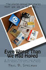 Even Worse Than We Had Hoped: A Journey Through the Weird Wild World of Local TV News by Paul B Spelman (Paperback / softback, 2009)