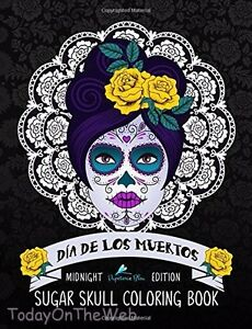 Dia De Los Muertos Sugar Skull Adult Coloring Book Midnight Edition
