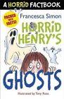 A Horrid Henry's Ghosts: A Horrid Factbook by Francesca Simon (Paperback, 2014)