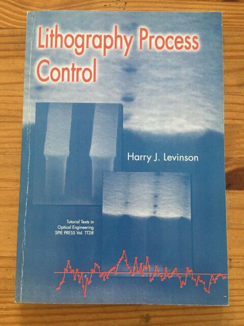Lithography Process Control by Harry J. Levinson Semiconductor Chip