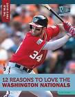 12 Reasons to Love the Washington Nationals by Bo Smolka (Hardback, 2016)