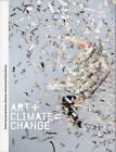 Art+Climate=Change by Bronwyn Johnson, Guy Abrahams, Kelly Gellatly (Hardback, 2016)
