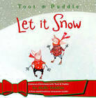 Toot and Puddle: Let it Snow by Holly Hobbie (Hardback, 2007)