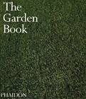 The Garden Book by Patrick Bowe, Sonia Berjman, Kathryn Bradley-Hole, Tim Richardson, TM Garden Solutions (Hardback, 2000)