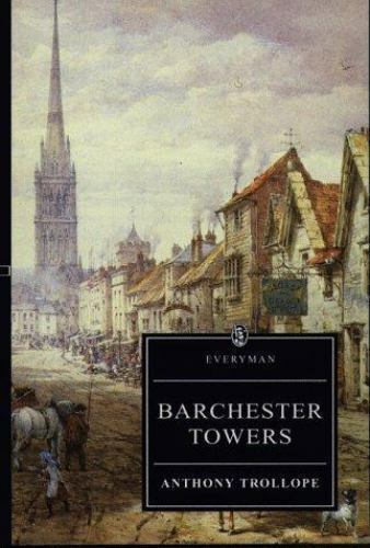 Barchester towers (Everyman's Library) by Trollope, Anthony