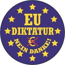 EU DIKTATUR NEIN DANKE! AUFKLEBER  PVC EUROWAHN/BRÜSSEL/EUROPA