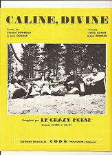 Partition - 1973 - LE CRAZY HORSE - Caline, Divine - COMME NEUVE