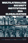 Multilateralism and Security Institutions in an Era of Globalization by Taylor & Francis Ltd (Paperback, 2007)