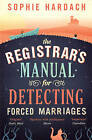 The Registrar's Manual for Detecting Forced Marriages by Sophie Hardach (Paperback, 2012)
