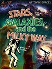 Stars, Galaxies, and the Milky Way by Mr Clive Gifford (Hardback, 2015)