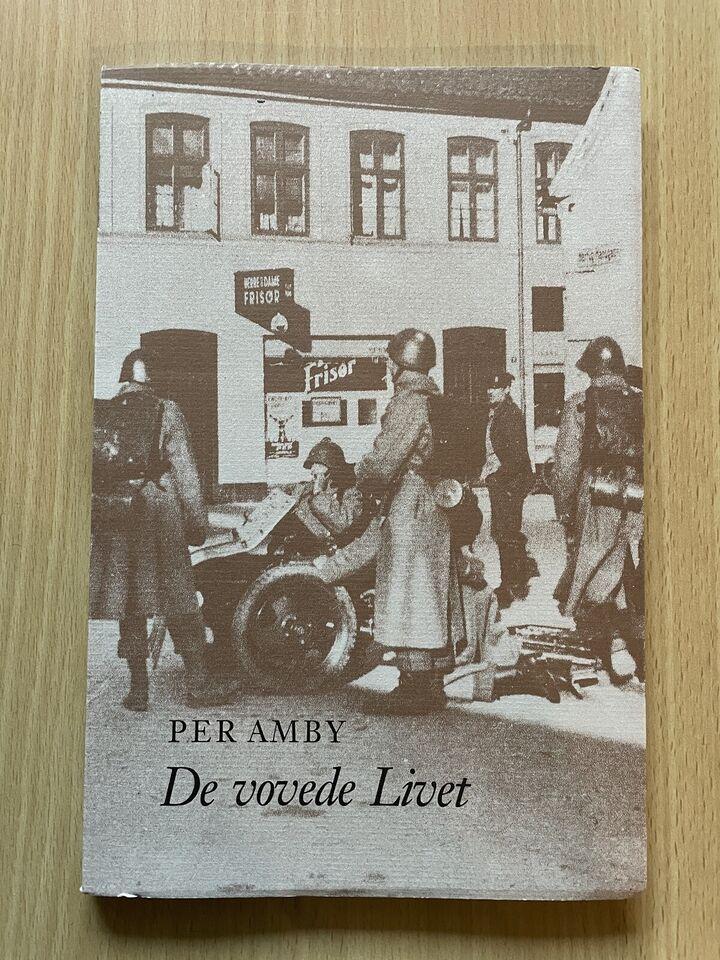 De vovede livet, Per Amby, emne: historie og samfund