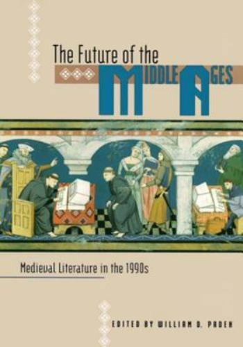 The Future of the Middle Ages: Medieval Literature in the 1990s