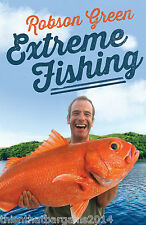 Extreme Fishing by Robson Green (Hardback, 2013)