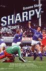 Sharpy: My Story by Graeme Sharp (Paperback, 2007)