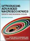 Introducing Advanced Macroeconomics: Growth and Business Cycles by Peter Birch Sorensen, Hans Jorgen Whitta-Jacobsen (Paperback, 2009)