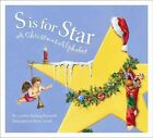 S Is for Star: A Christmas Alp by Cynthia Furlong Reynolds, Reynolds Cynthia Furlong (Paperback / softback, 2004)