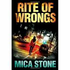 Rite of Wrongs by Mica Stone (Paperback, 2016)