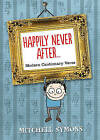 Happily Never After by Mitchell Symons (Hardback, 2013)