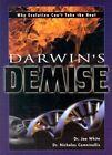 Darwins Demise by Nicholas Comninellis, Joe White, White Joe (Paperback / softback)