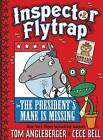 Inspector Flytrap in the President's Mane is Missing by Tom Angleberger (Paperback, 2016)