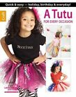 A Tutu for Every Occasion by Leisure Arts Inc(Paperback / softback)
