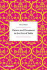 Pattern and Ornament in the Arts of India by Henry Wilson (Hardback, 2011)