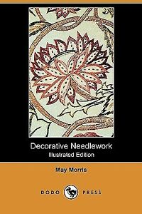 Decorative-Needlework-Illustrated-Edition-Dodo-Press-by-Morris-May
