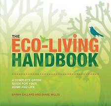 The Eco-Living Handbook: A Complete Green Guide for Your Home and Life by Calla