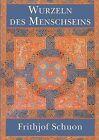 Wurzeln Des Menschseins by Frithjof Schuon (Paperback / softback, 2014)