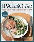 The Paleo Diet: Food Your Body Is Designed to Eat by Paediatric Oncologist Department of Paediatrics Daniel Green (Paperback / softback, 2015)