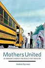 Mothers United: An Immigrant Struggle for Socially Just Education by Andrea Dyrness (Paperback, 2011)