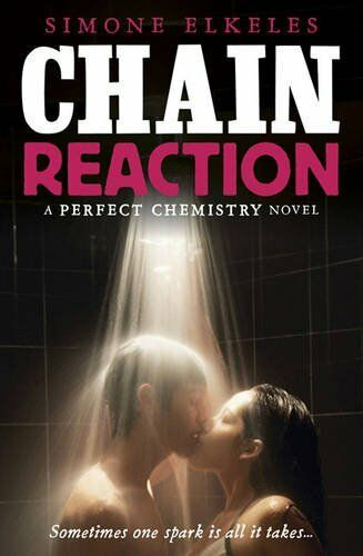Chain Reaction (Perfect Chemistry) By Simone Elkeles
