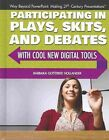 Participating in Plays, Skits, and Debates with Cool New Digital Tools by Barbara Gottfried Hollander (Hardback, 2014)
