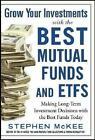 Grow Your Investments with the Best Mutual Funds and ETF's von Stephen Mckee (2015, Gebundene Ausgabe)