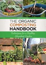 The Organic Composting Handbook: Techniques for a Healthy, Abundant Garden, Cumm