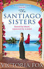 The Santiago Sisters by Victoria Fox (Paperback, 2016)