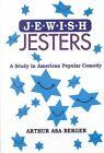 Jewish Jesters: A Study in American Popular Comedy by Arthur Asa Berger (Hardback, 2000)