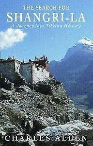 THE-SEARCH-FOR-SHANGRI-LA-A-JOURNEY-INTO-TIBETAN-HISTORY-CHARLES-ALLEN-Used