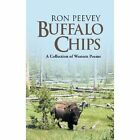 Buffalo Chips a Collection of Western Poems 9781481765282 by Ron Peevey