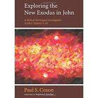 Exploring the New Exodus in John by Paul S Coxon (Paperback / softback, 2015)