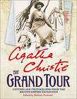 The Grand Tour: Letters and Photographs from the British Empire Expedition 1922 by Agatha Christie (Paperback, 2013)