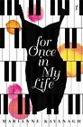 For Once in My Life by Marianne Kavanagh (Paperback, 2014)