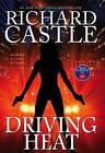 Driving Heat by Richard Castle (Hardback, 2015)